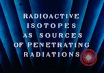 Image of radioactive isotopes Russia Soviet Union, 1956, second 6 stock footage video 65675068351