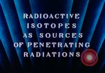 Image of radioactive isotopes Russia Soviet Union, 1956, second 7 stock footage video 65675068351
