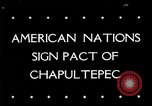 Image of Chapultepec Pact Mexico, 1945, second 1 stock footage video 65675069350