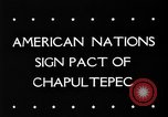 Image of Chapultepec Pact Mexico, 1945, second 2 stock footage video 65675069350