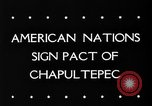 Image of Chapultepec Pact Mexico, 1945, second 5 stock footage video 65675069350
