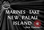Image of United States Marines Palau Islands, 1944, second 3 stock footage video 65675069632